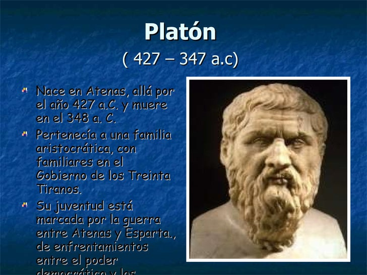 Platón  ( 427 – 347 a.c)   <ul><li>Nace en Atenas, allá por el año 427 a.C. y muere en el 348 a. C.  </li></ul><ul><li>Per...
