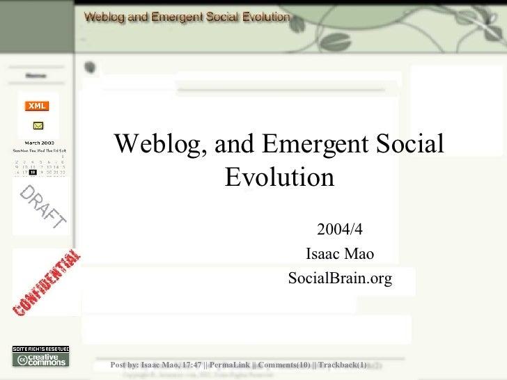 Weblog, and Emergent Social Evolution 2004/4 Isaac Mao SocialBrain.org