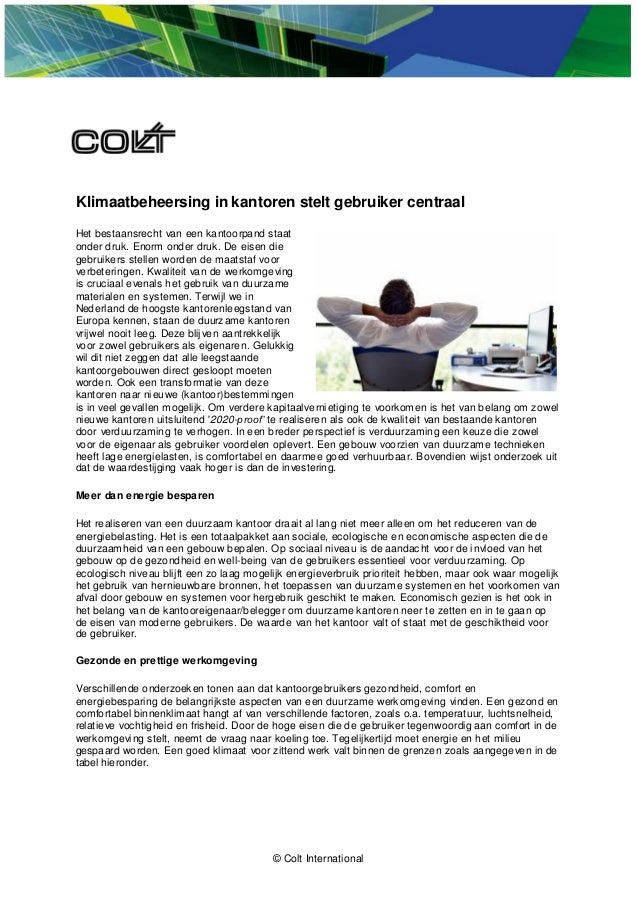 © Colt International Klimaatbeheersing in kantoren stelt gebruiker centraal Het bestaansrecht van een kantoorpand staat on...
