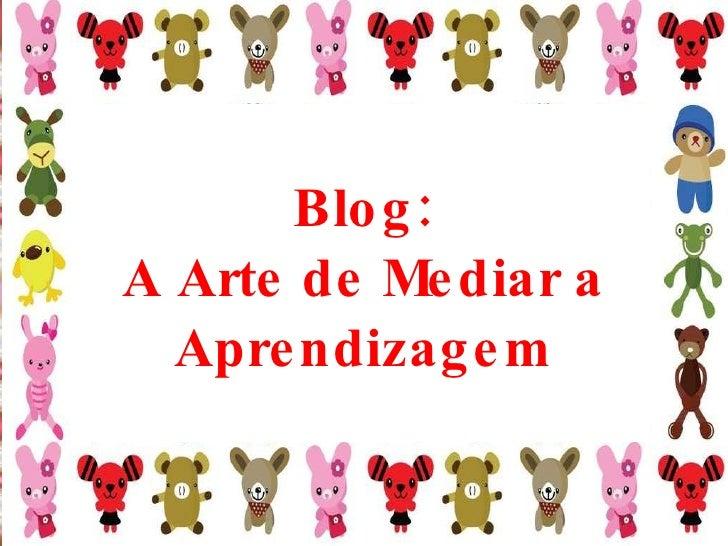 Tema transversal:  Meio Ambiente Conservação da Natureza Blog: A Arte de Mediar a Aprendizagem
