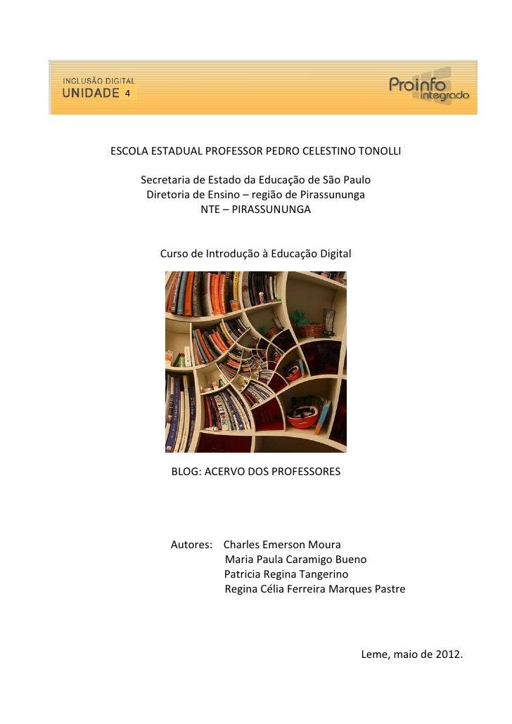 4ESCOLA ESTADUAL PROFESSOR PEDRO CELESTINO TONOLLI      Secretaria de Estado da Educação de São Paulo       Diretoria de E...