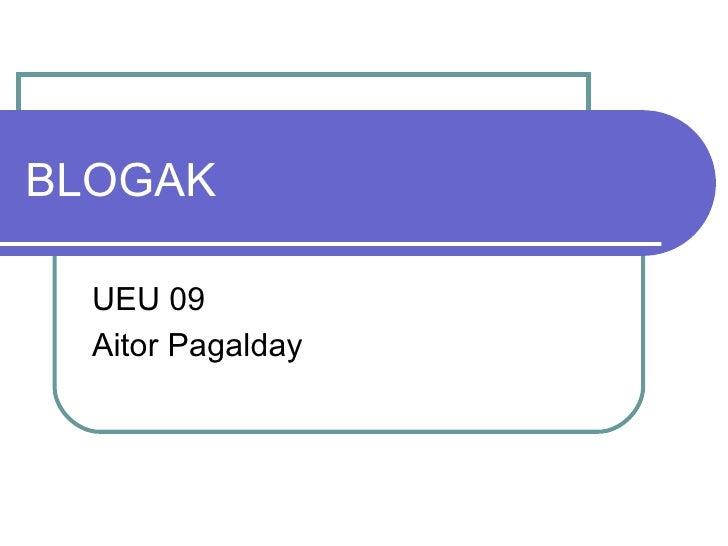 BLOGAK    UEU 09   Aitor Pagalday