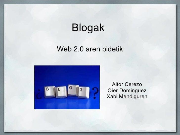 Blogak Web 2.0 aren bidetik Aitor Cerezo Oier Dominguez Xabi Mendiguren