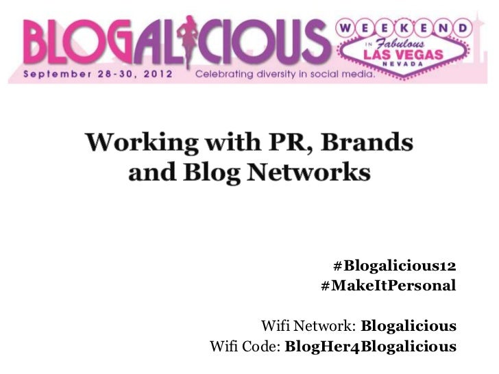 #Blogalicious12              #MakeItPersonal       Wifi Network: BlogaliciousWifi Code: BlogHer4Blogalicious