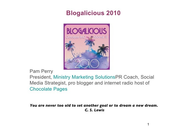 Blogalicious 2010 Pam Perry President,  Ministry Marketing Solutions PR Coach, Social Media Strategist, pro blogger and in...