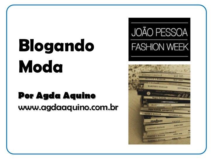 BlogandoModaPor Agda Aquinowww.agdaaquino.com.br