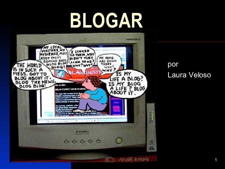 BLOGAR por Laura Veloso