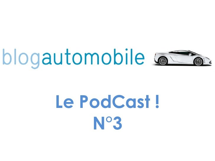 Le PodCast ! N°3