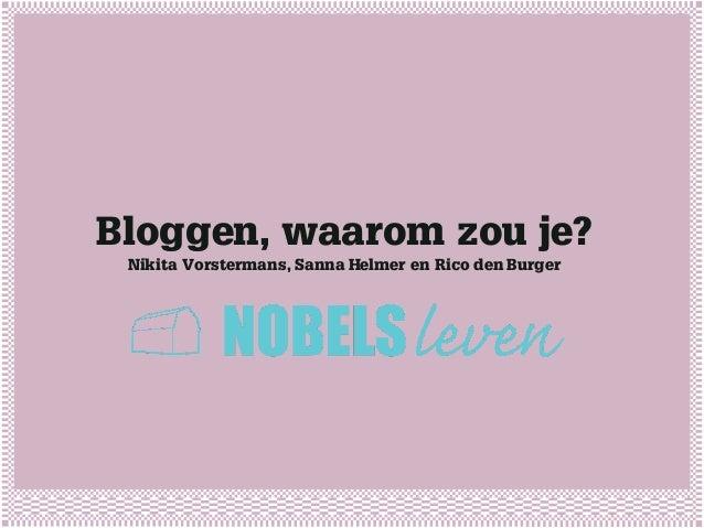 Bloggen, waarom zou je? Nikita Vorstermans, Sanna Helmer en Rico den Burger