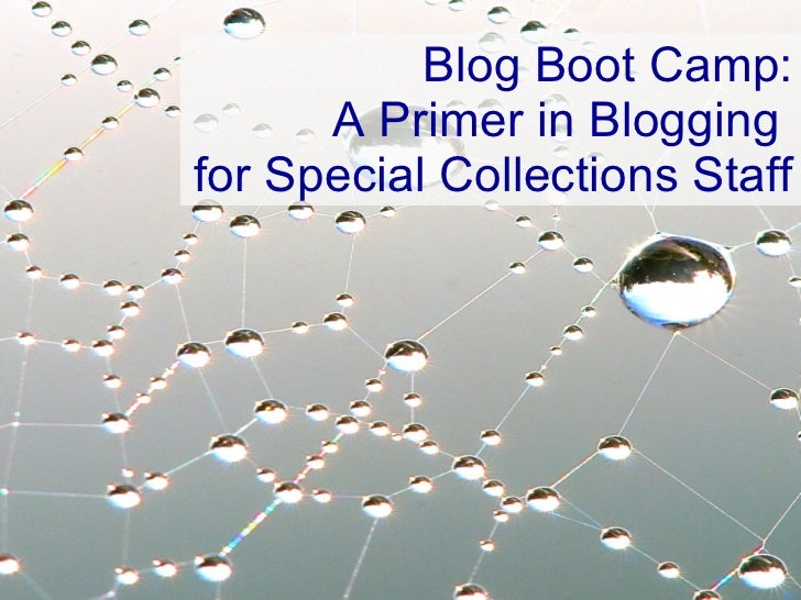 Blog Boot Camp: A Primer in Blogging  for Special Collections Staff