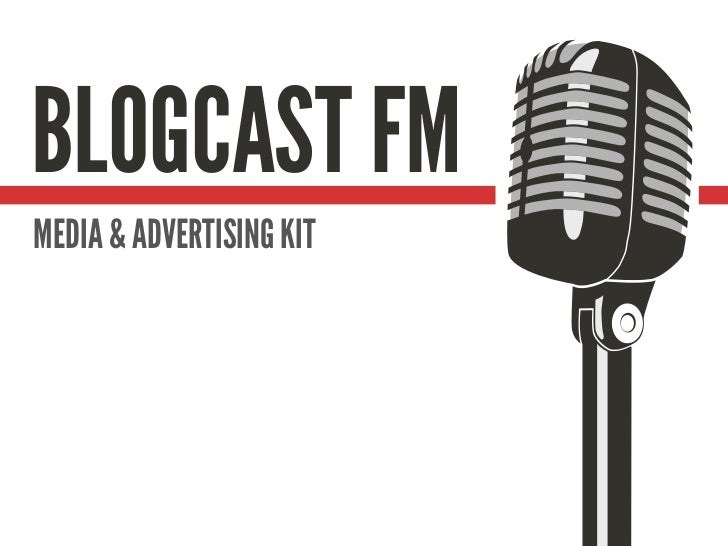 BLOGCAST FMMEDIA & ADVERTISING KIT