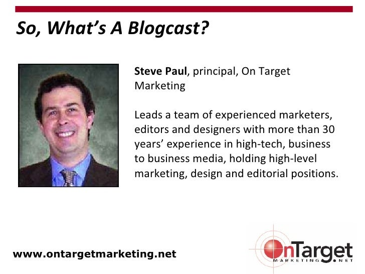 Steve Paul , principal, On Target Marketing Leads a team of experienced marketers, editors and designers with more than 30...