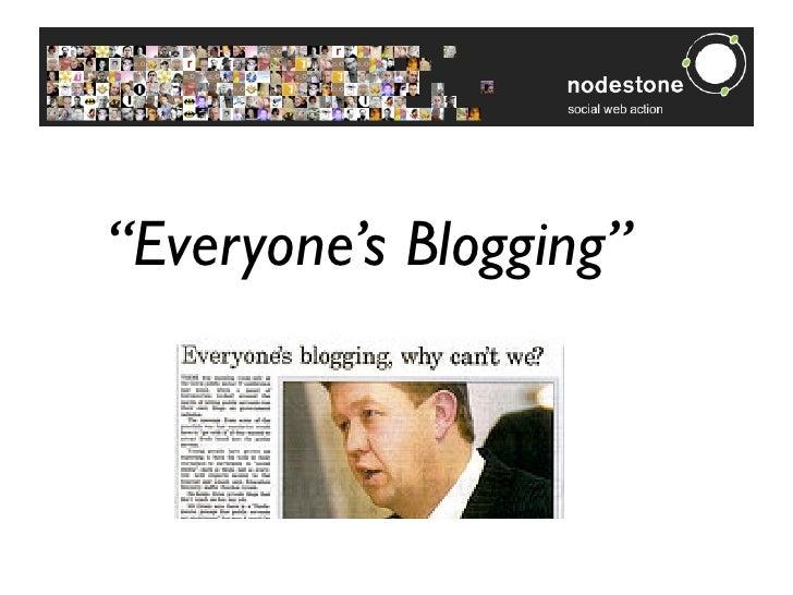 """Everyone's Blogging"""