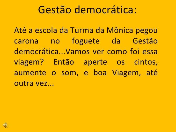 Gestão democrática: Até a escola da Turma da Mônica pegou carona no foguete da Gestão democrática...Vamos ver como foi ess...