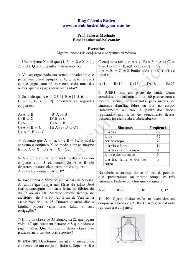 Blog Cálculo Básico www.calculobasico.blogspot.com.br Prof. Thieres Machado E-mail: aulastm@bol.com.br Exercícios Álgebra:...