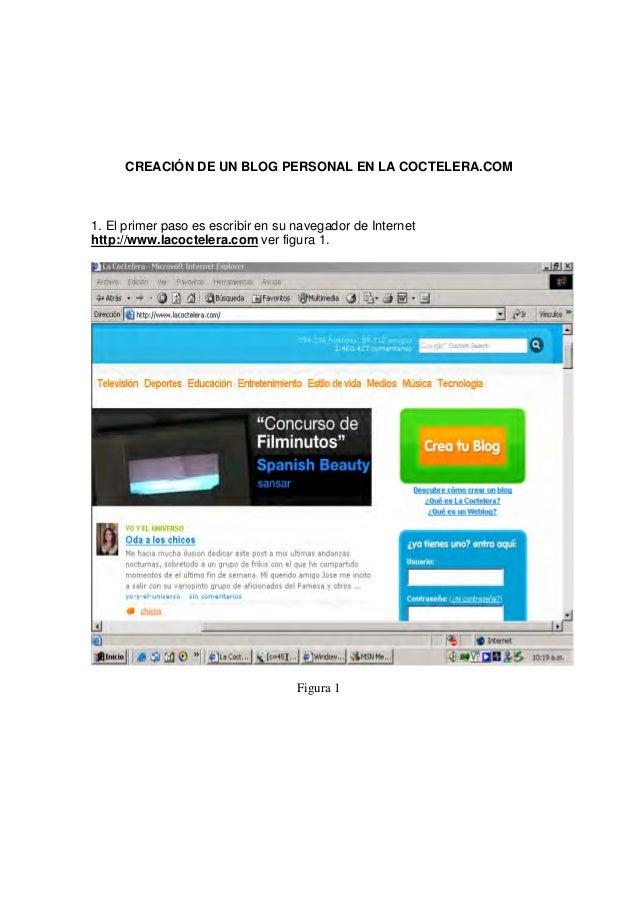 CREACIÓN DE UN BLOG PERSONAL EN LA COCTELERA.COM 1. El primer paso es escribir en su navegador de Internet http://www.laco...