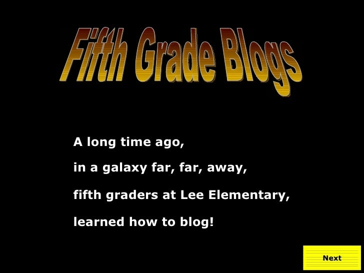 A long time ago,  in a galaxy far, far, away,  fifth graders at Lee Elementary,  learned how to blog!                     ...