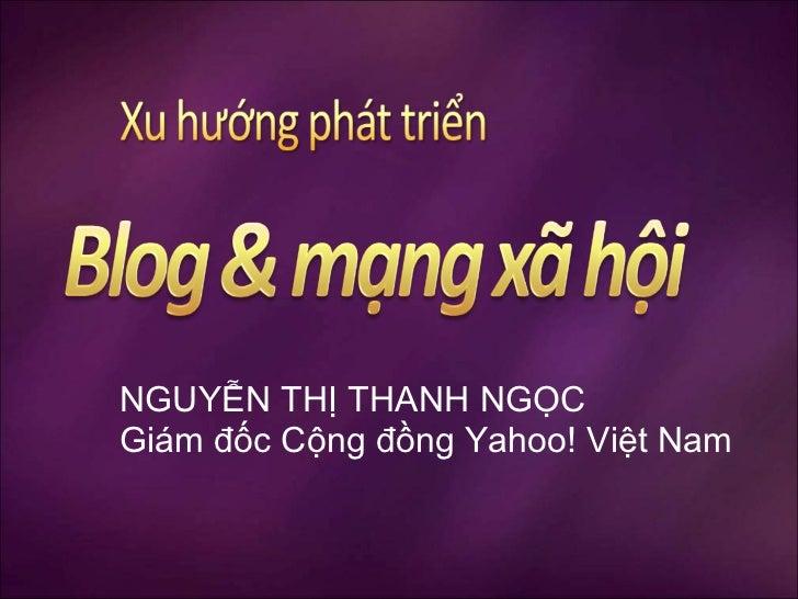 NGUYỄN THỊ THANH NGỌCGiám đốc Cộng đồng Yahoo! Việt Nam