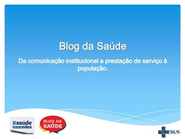 Blog da Saúde Da comunicação institucional a prestação de serviço à população.