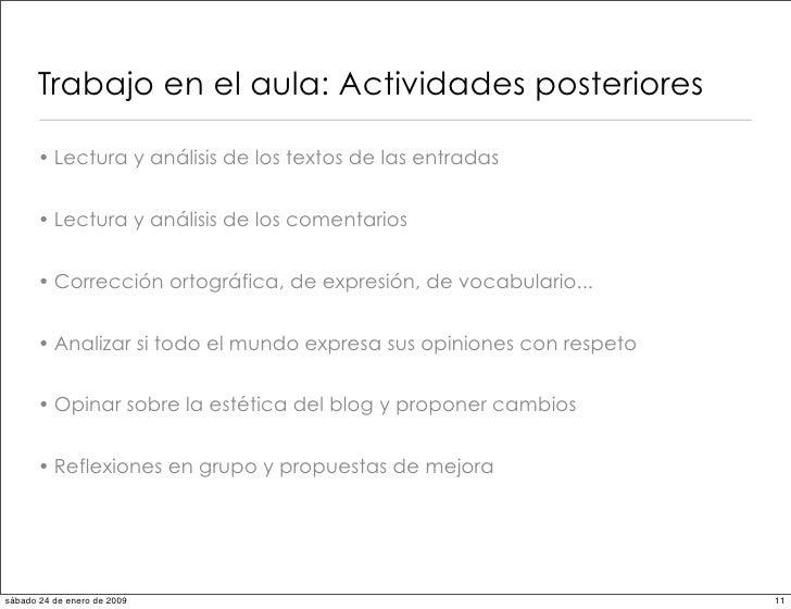 Trabajo en el aula: Actividades posteriores        • Lectura y análisis de los textos de las entradas         • Lectura y ...
