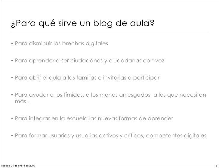 ¿Para qué sirve un blog de aula?        • Para disminuir las brechas digitales         • Para aprender a ser ciudadanos y ...