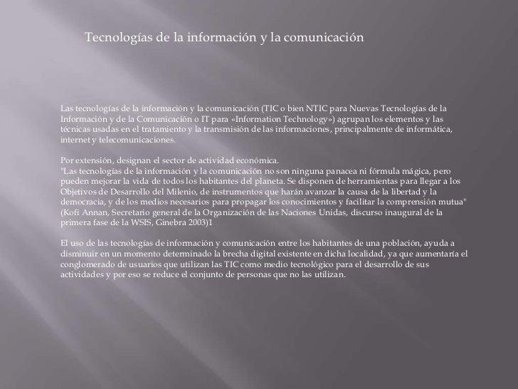 Tecnologías de la información y la comunicaciónLas tecnologías de la información y la comunicación (TIC o bien NTIC para N...