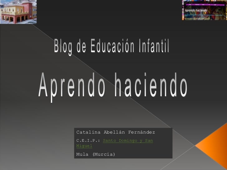 Catalina Abellán FernándezC.E.I.P.: Santo Domingo y SanMiguelMula (Murcia)