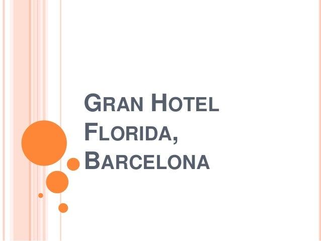 GRAN HOTELFLORIDA,BARCELONA