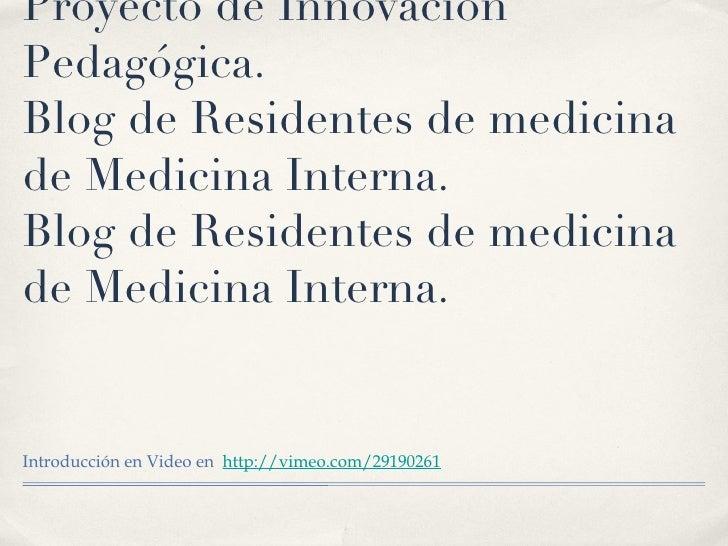 Proyecto de Innovación Pedagógica.  Blog de Residentes de medicina de Medicina Interna. Blog de Residentes de medicina de ...