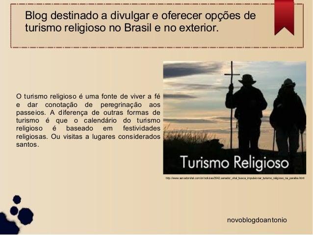 Blog destinado a divulgar e oferecer opções de  turismo religioso no Brasil e no exterior.  novoblogdoantonio  O turismo r...