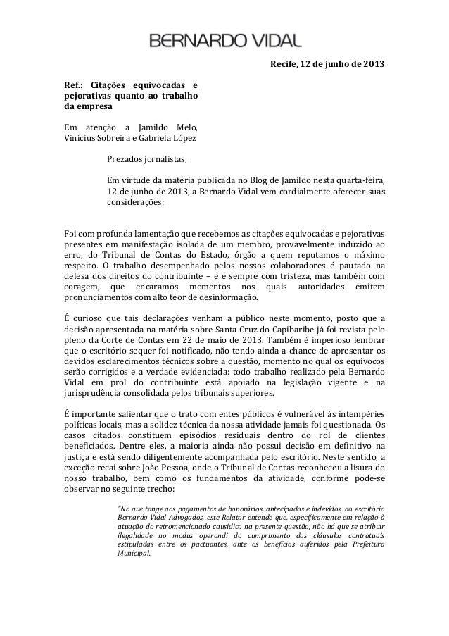 Recife, 12 de junho de 2013Ref.: Citações equivocadas epejorativas quanto ao trabalhoda empresaEm atenção a Jamildo Melo,V...