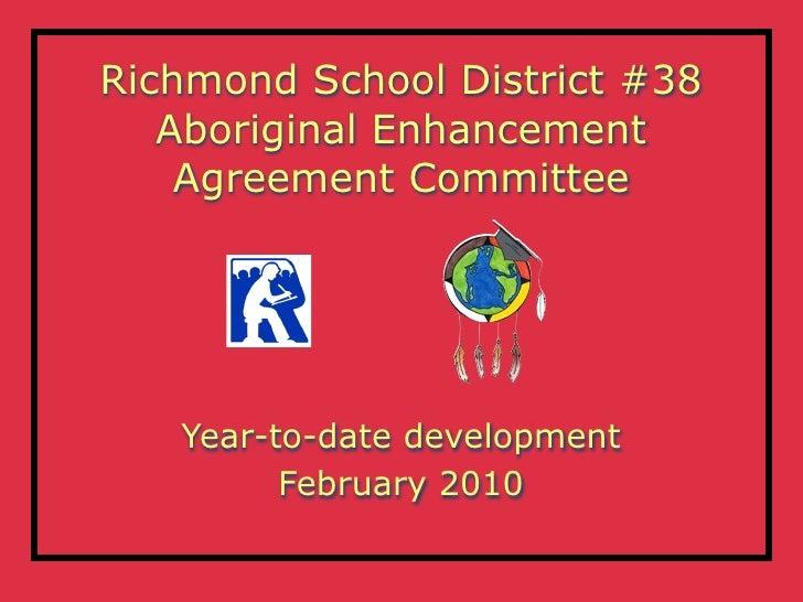 Richmond School District #38    Aboriginal Enhancement     Agreement Committee        Year-to-date development          Fe...