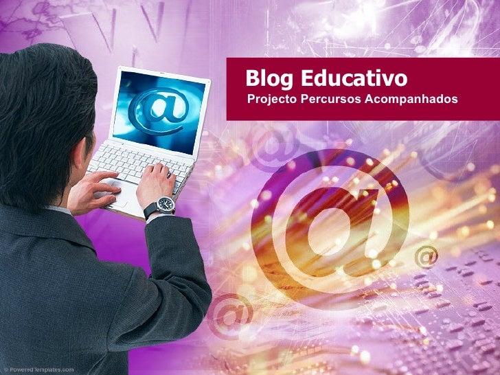 Blog Educativo Projecto Percursos Acompanhados