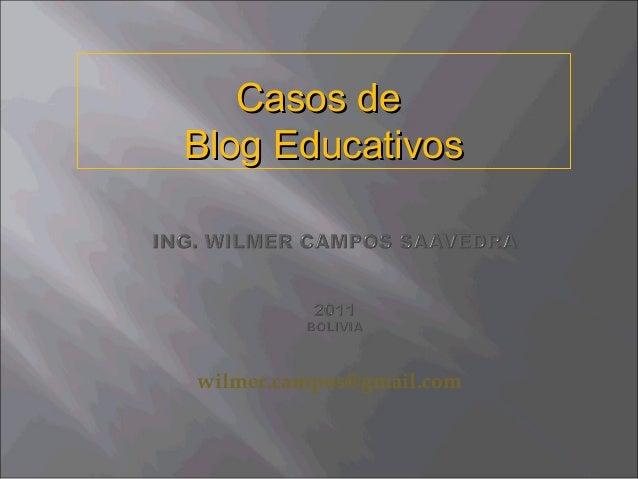 wilmer.campos@gmail.com Casos deCasos de Blog EducativosBlog Educativos