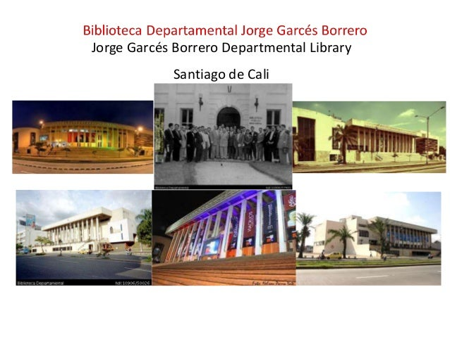 Jorge Garcés Borrero Departmental Library  Santiago de Cali