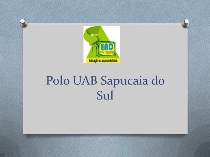 Polo UAB Sapucaia do        Sul