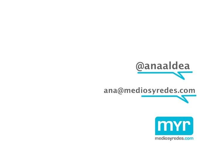 @anaaldea  ana@mediosyredes.com