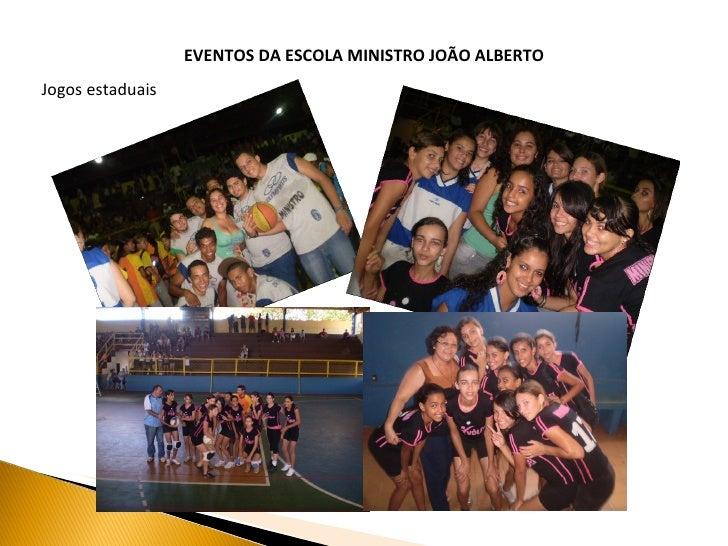 EVENTOS DA ESCOLA MINISTRO JOÃO ALBERTO Jogos estaduais