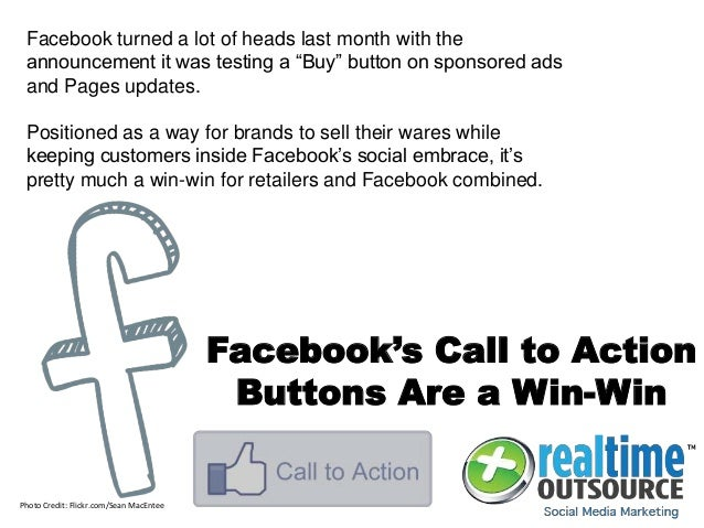 Facebook's Call to Action Buttons Are a Win-Win Facebook turned a lot of heads last month with the announcement it was tes...