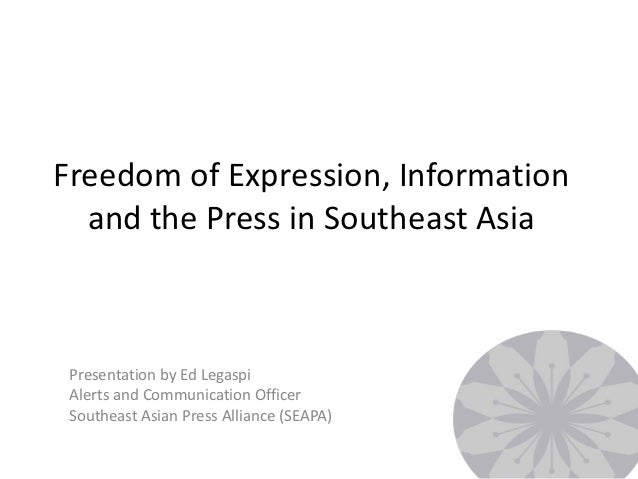 Freedom of Expression, Information  and the Press in Southeast Asia Presentation by Ed Legaspi Alerts and Communication Of...