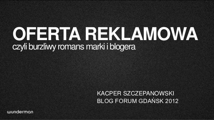 OFERTA REKLAMOWAczyli burzliwy romans marki i blogera                         KACPER SZCZEPANOWSKI                        ...