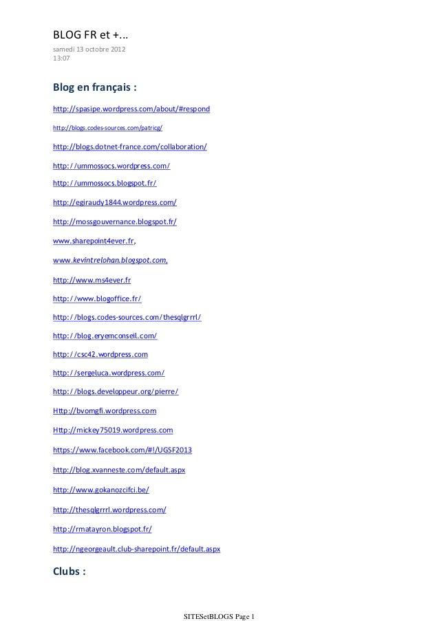 BLOG FR et +...samedi 13 octobre 201213:07Blog en français :http://spasipe.wordpress.com/about/#respondhttp://blogs.codes-...