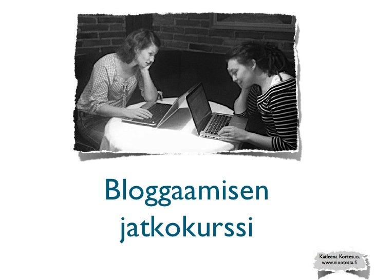 Bloggaamisen jatkokurssi