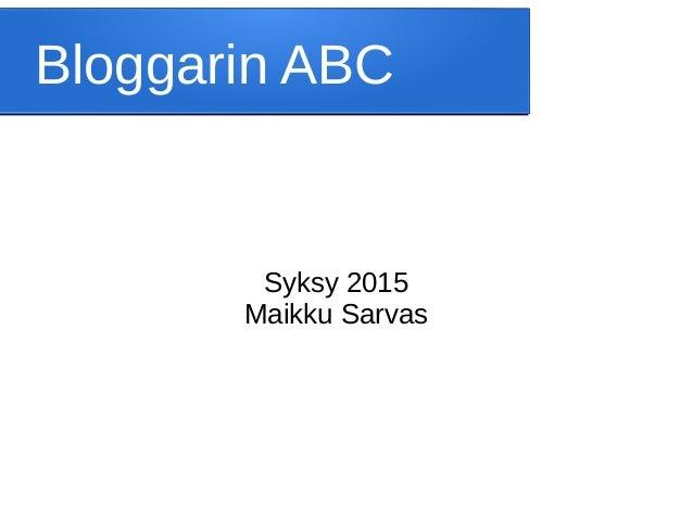 Bloggarin ABC Syksy 2015 Maikku Sarvas