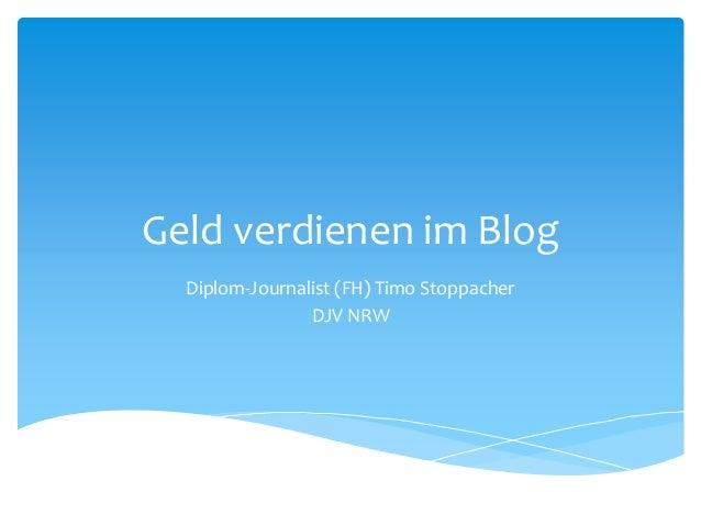 Geld verdienen im Blog Diplom-Journalist (FH) Timo Stoppacher DJV NRW