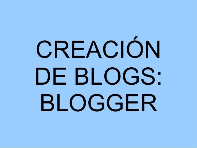 CREACIÓN DE BLOGS: BLOGGER