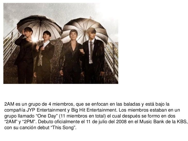2A M es un grupo de 4 miembros, que se enfocan en las baladas y está bajo la compañía JYP Entertainment y Big Hit Entertai...