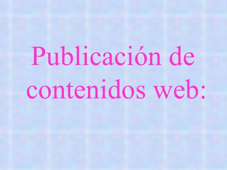 Publicación de  contenidos web:
