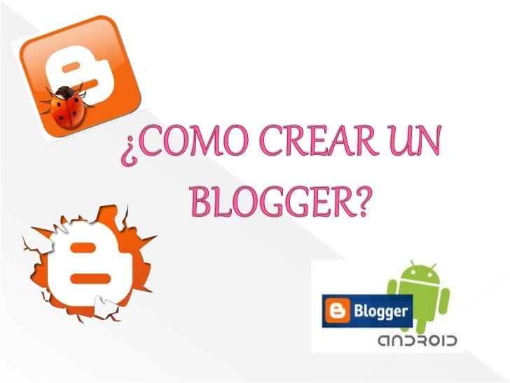 1.   Ingrese a la pagina oficial de Blog     www.blogger.com y obtendrá un     pestaña como esta.