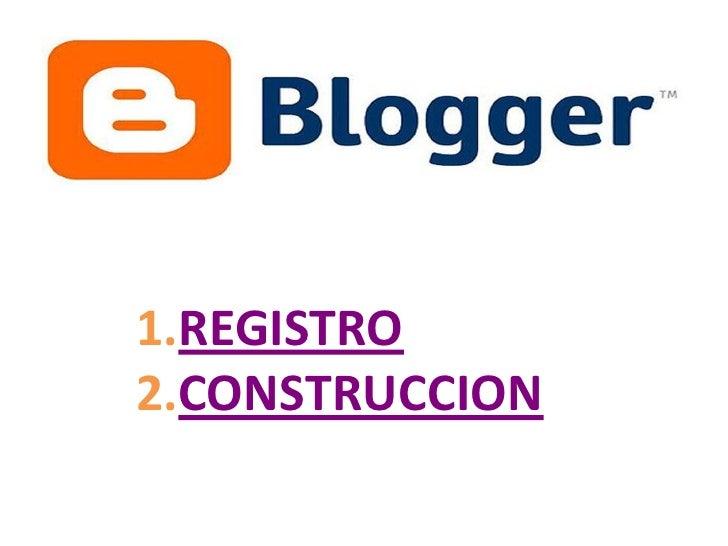 1.REGISTRO2.CONSTRUCCION